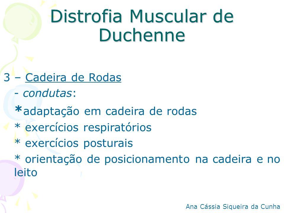 Distrofia Muscular de Duchenne 3 – Cadeira de Rodas - condutas: * adaptação em cadeira de rodas * exercícios respiratórios * exercícios posturais * or