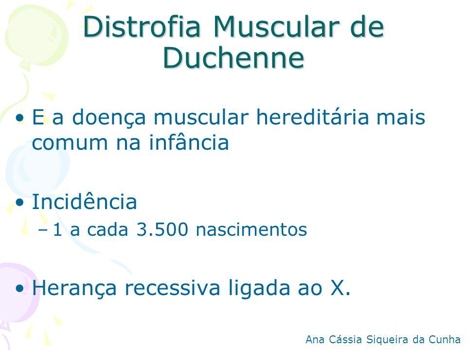 Distrofia Muscular de Duchenne E a doença muscular hereditária mais comum na infância Incidência –1 a cada 3.500 nascimentos Herança recessiva ligada
