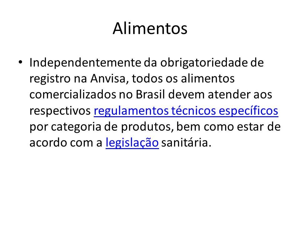 Alimentos Independentemente da obrigatoriedade de registro na Anvisa, todos os alimentos comercializados no Brasil devem atender aos respectivos regul