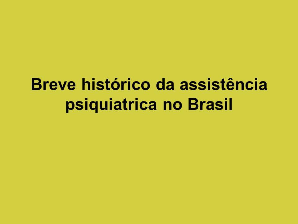 Breve histórico da assistência psiquiatrica no Brasil