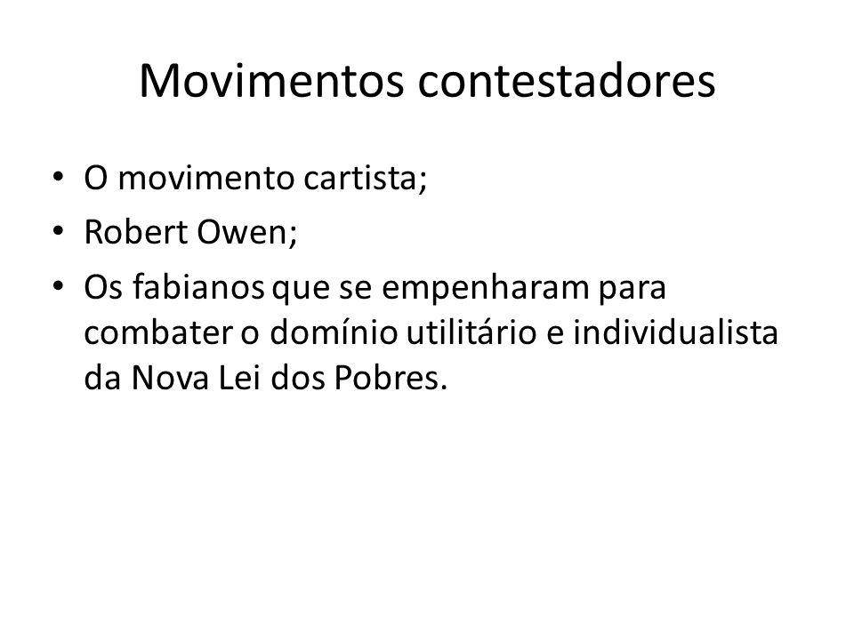Movimentos contestadores O movimento cartista; Robert Owen; Os fabianos que se empenharam para combater o domínio utilitário e individualista da Nova