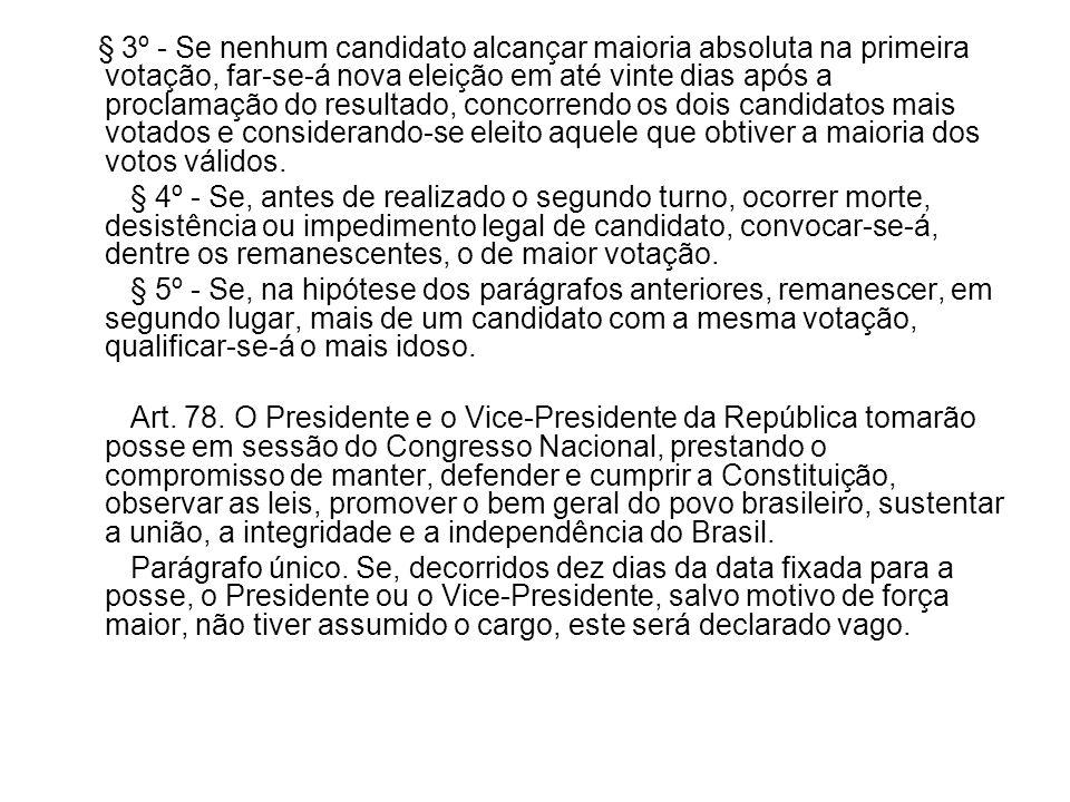§ 3º - Se nenhum candidato alcançar maioria absoluta na primeira votação, far-se-á nova eleição em até vinte dias após a proclamação do resultado, con