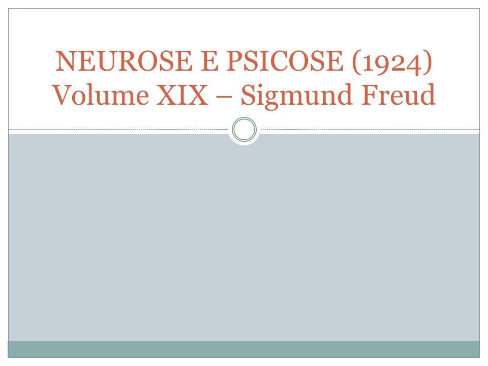 NEUROSE E PSICOSE (1924) Volume XIX – Sigmund Freud