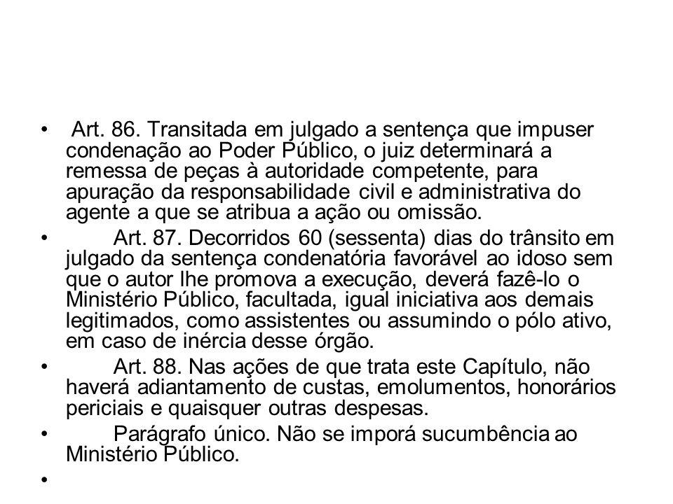 Art. 86. Transitada em julgado a sentença que impuser condenação ao Poder Público, o juiz determinará a remessa de peças à autoridade competente, para