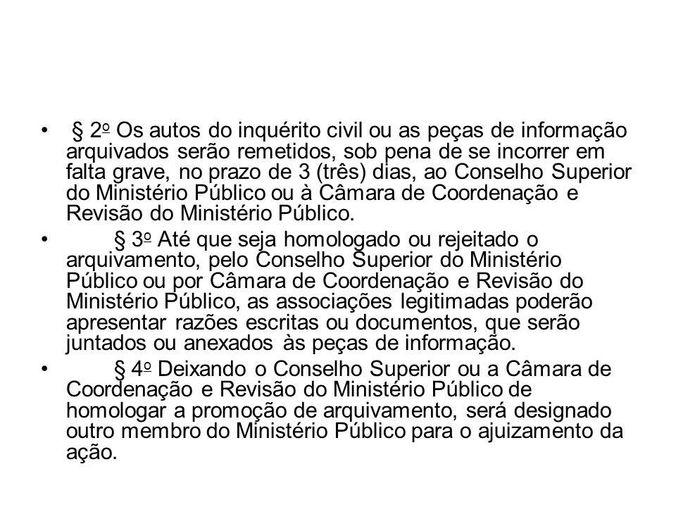 § 2 o Os autos do inquérito civil ou as peças de informação arquivados serão remetidos, sob pena de se incorrer em falta grave, no prazo de 3 (três) d