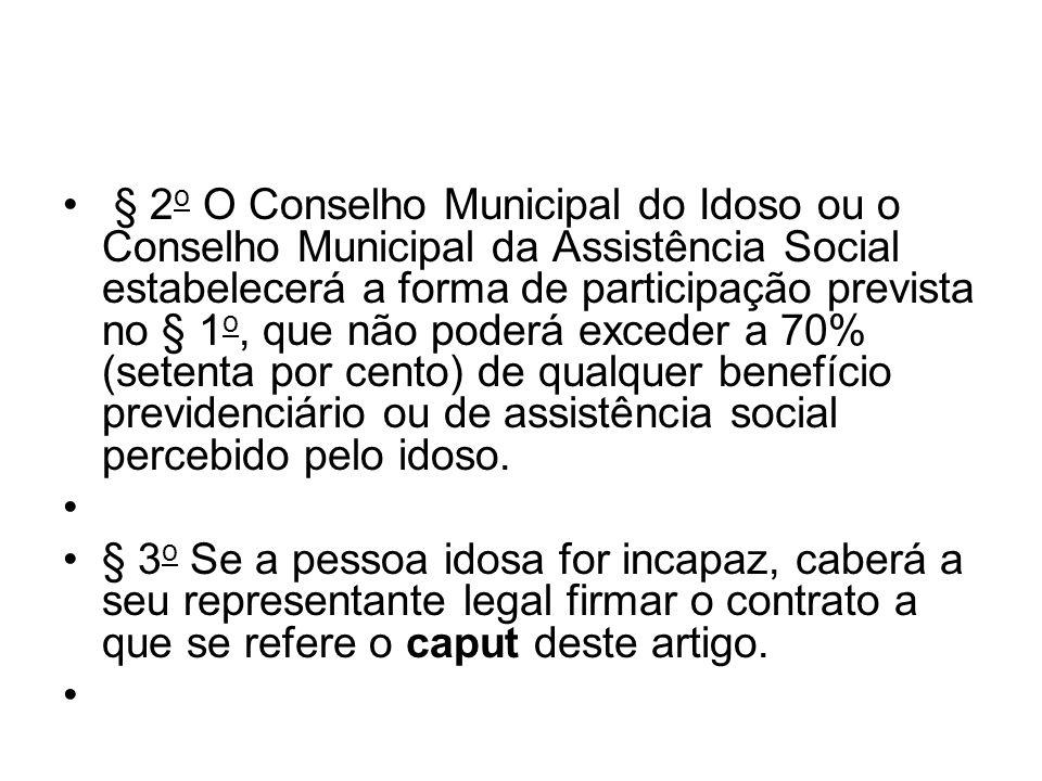 § 2 o O Conselho Municipal do Idoso ou o Conselho Municipal da Assistência Social estabelecerá a forma de participação prevista no § 1 o, que não pode