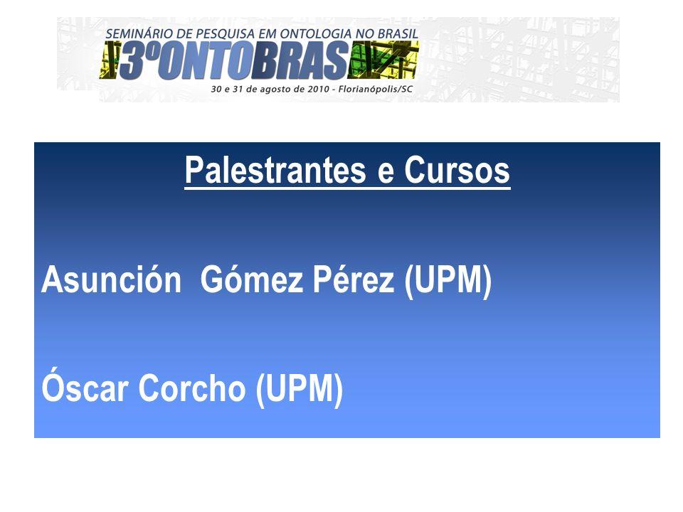 Palestrantes e Cursos Asunción Gómez Pérez (UPM) Óscar Corcho (UPM)