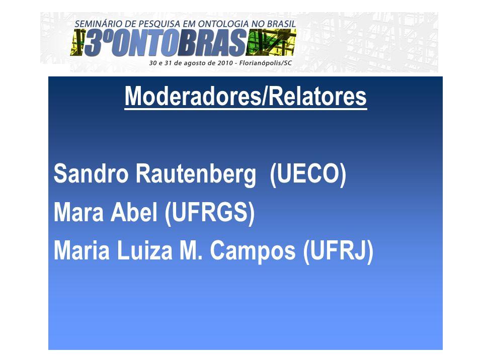 Moderadores/Relatores Sandro Rautenberg (UECO) Mara Abel (UFRGS) Maria Luiza M. Campos (UFRJ)