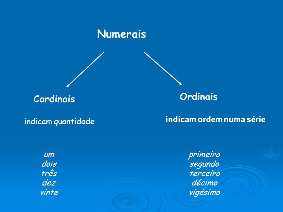 Numerais Cardinais Ordinais um dois três dez vinte primeiro segundo terceiro décimo vigésimo indicam quantidade indicam ordem numa série