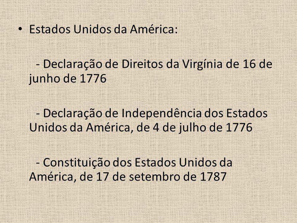 Estados Unidos da América: - Declaração de Direitos da Virgínia de 16 de junho de 1776 - Declaração de Independência dos Estados Unidos da América, de