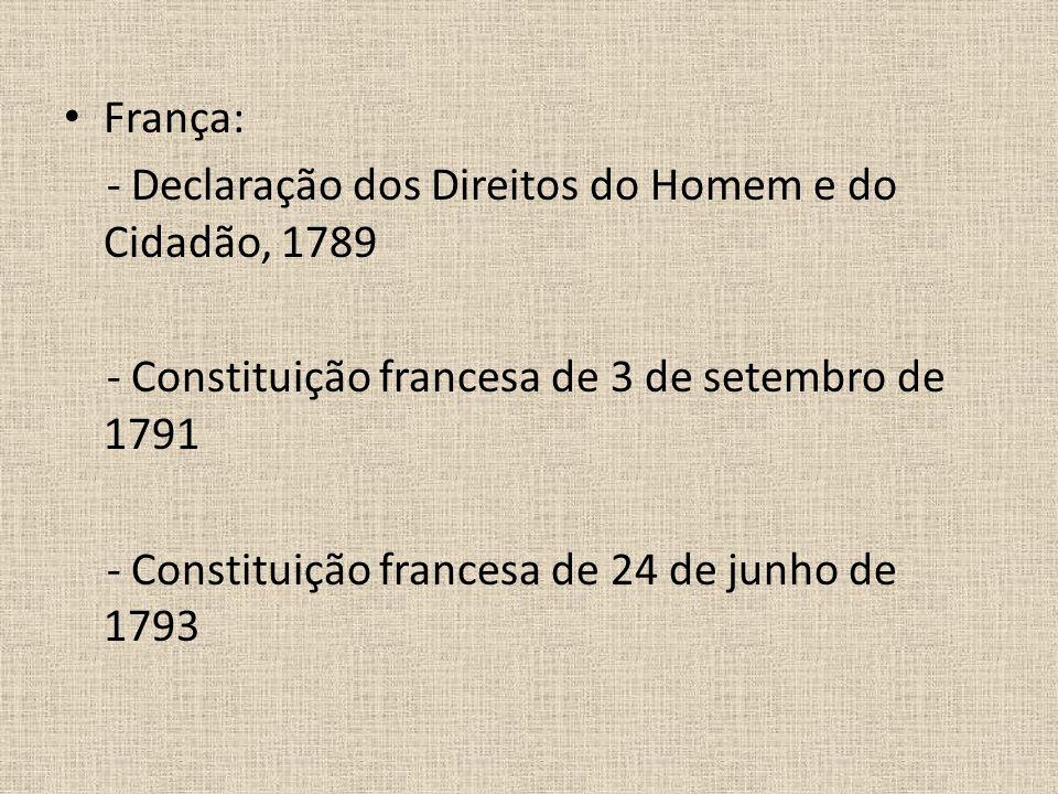 França: - Declaração dos Direitos do Homem e do Cidadão, 1789 - Constituição francesa de 3 de setembro de 1791 - Constituição francesa de 24 de junho