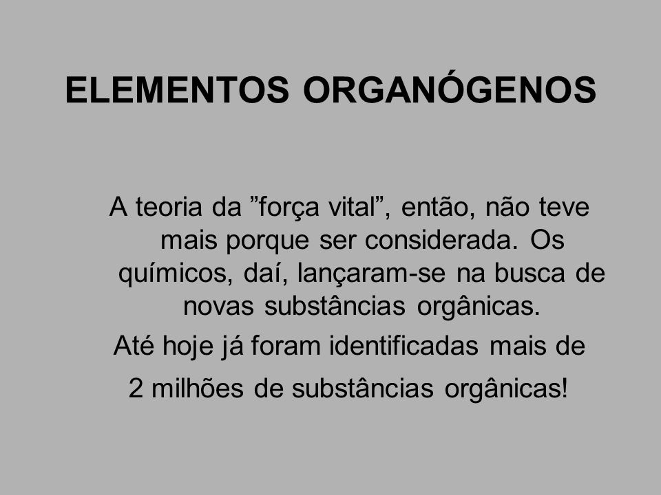 ELEMENTOS ORGANÓGENOS Atenção.