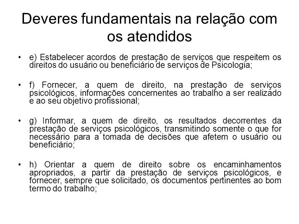 Deveres fundamentais na relação com os atendidos e) Estabelecer acordos de prestação de serviços que respeitem os direitos do usuário ou beneficiário