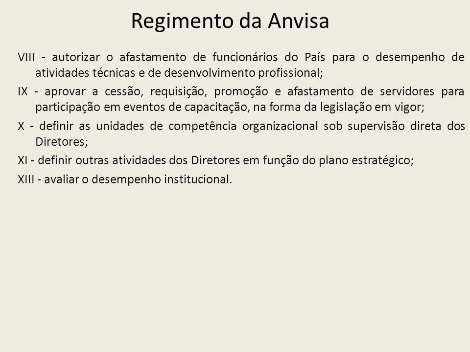 Regimento da Anvisa VIII - autorizar o afastamento de funcionários do País para o desempenho de atividades técnicas e de desenvolvimento profissional;
