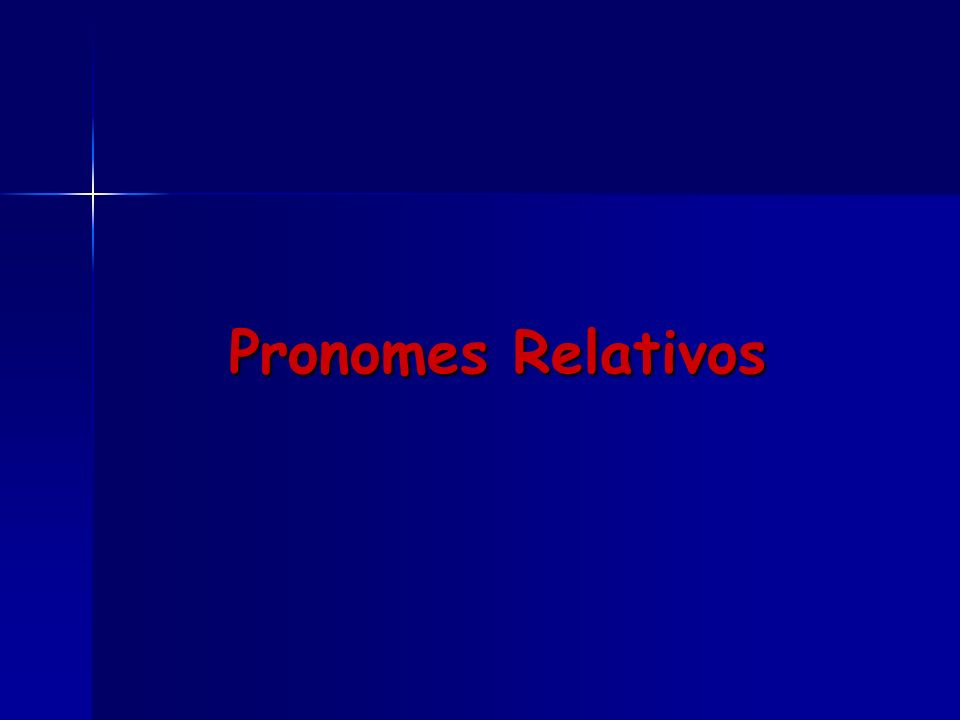 Pronomes Relativos