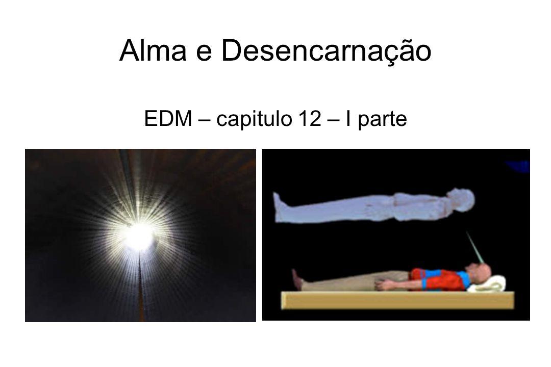 Alma e Desencarnação EDM – capitulo 12 – I parte