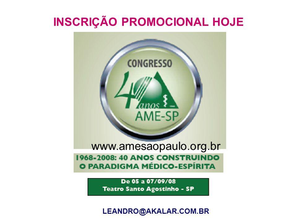 www.amesaopaulo.org.br INSCRIÇÃO PROMOCIONAL HOJE LEANDRO@AKALAR.COM.BR