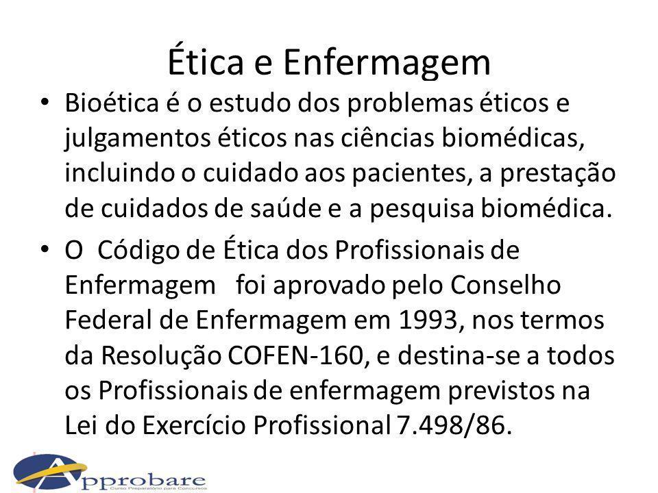 Código de Ética dos profissionais de Enfermagem Conselho Federal de Enfermagem (1993).