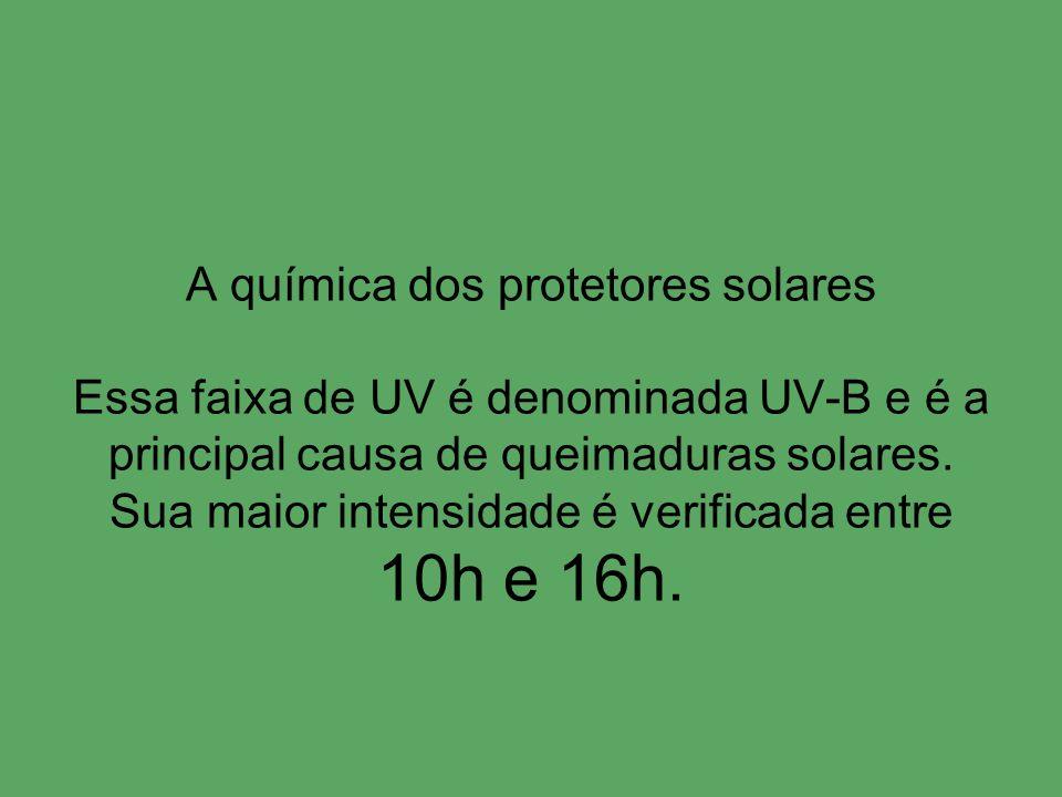 A química dos protetores solares Essa faixa de UV é denominada UV-B e é a principal causa de queimaduras solares. Sua maior intensidade é verificada e