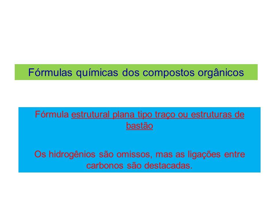Fórmulas químicas dos compostos orgânicos Exemplos de fórmula estrutural plana tipo traço