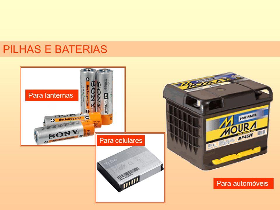 PILHAS E BATERIAS Para automóveis Para celulares Para lanternas