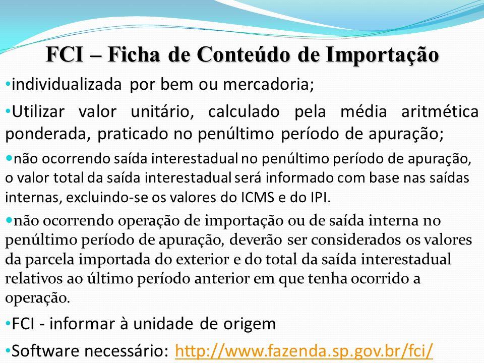 FCI – Ficha de Conteúdo de Importação individualizada por bem ou mercadoria; Utilizar valor unitário, calculado pela média aritmética ponderada, prati
