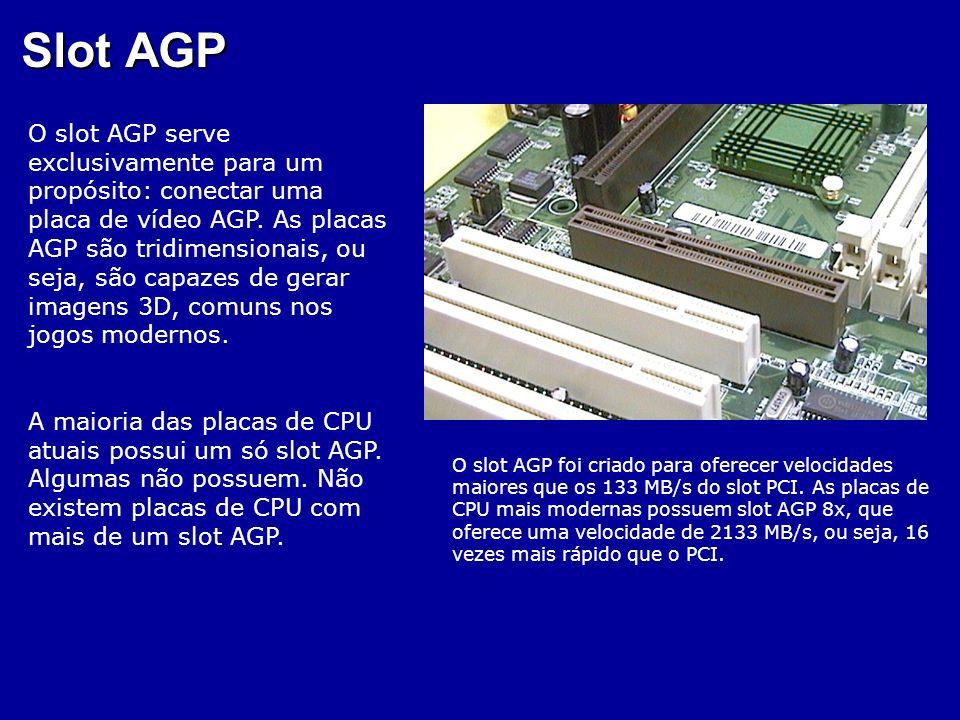 Slots PCI Usados para placas de som, rede, modem, digitalizadoras de vídeo, etc. Usados para placas de som, rede, modem, digitalizadoras de vídeo, etc