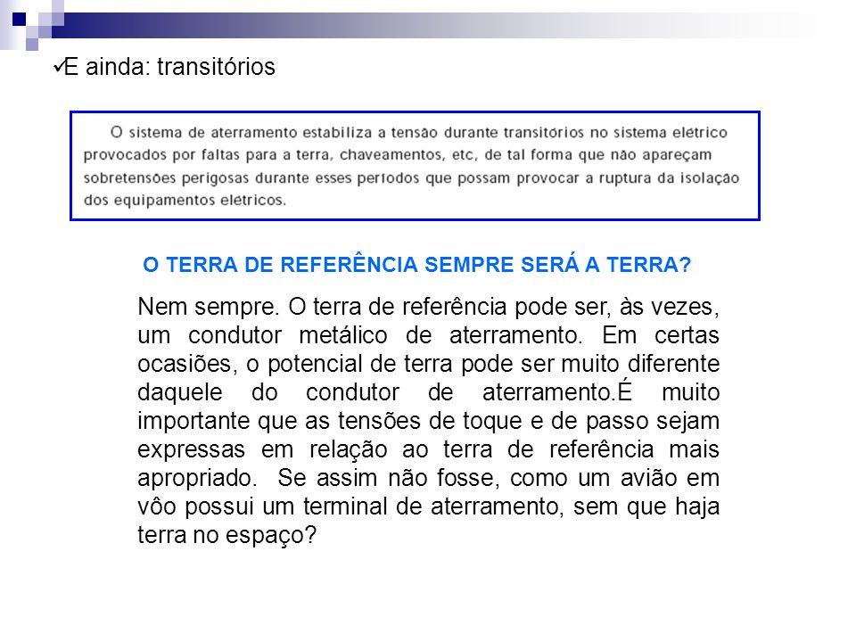 E ainda: transitórios O TERRA DE REFERÊNCIA SEMPRE SERÁ A TERRA.