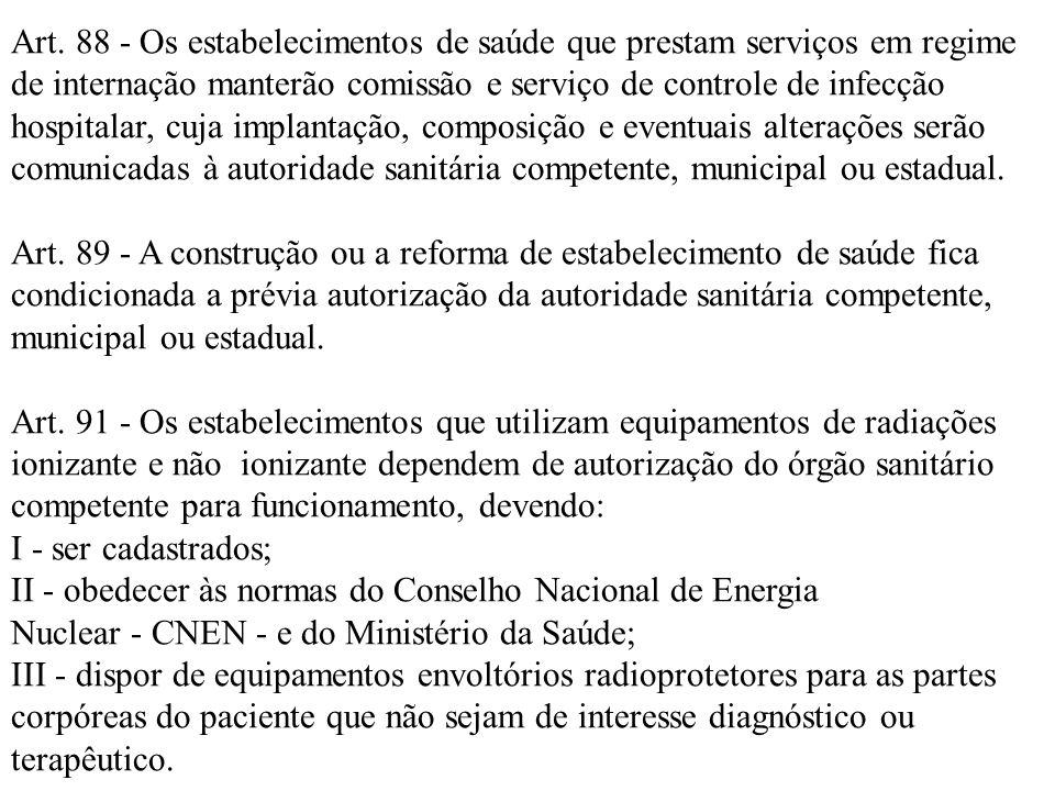 Art. 88 - Os estabelecimentos de saúde que prestam serviços em regime de internação manterão comissão e serviço de controle de infecção hospitalar, cu