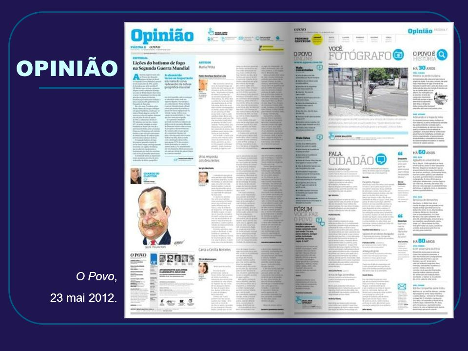 OPINIÃO O Povo, 23 mai 2012.