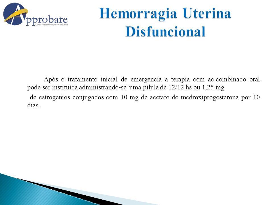 Após o tratamento inicial de emergencia a terapia com ac.combinado oral pode ser instituída administrando-se uma pilula de 12/12 hs ou 1,25 mg de estr