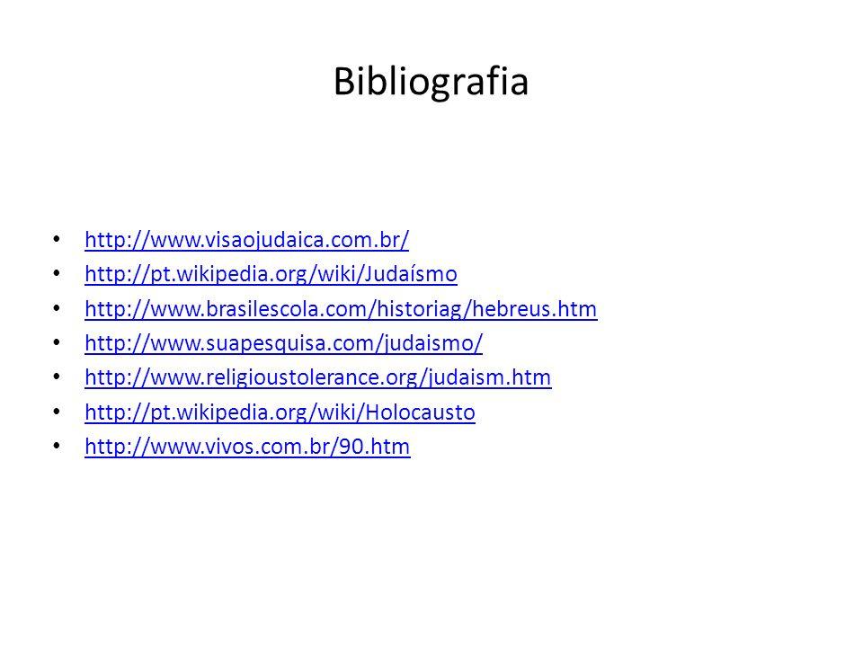 Bibliografia http://www.visaojudaica.com.br/ http://pt.wikipedia.org/wiki/Judaísmo http://www.brasilescola.com/historiag/hebreus.htm http://www.suapes
