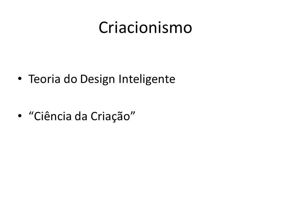 Criacionismo Teoria do Design Inteligente Ciência da Criação