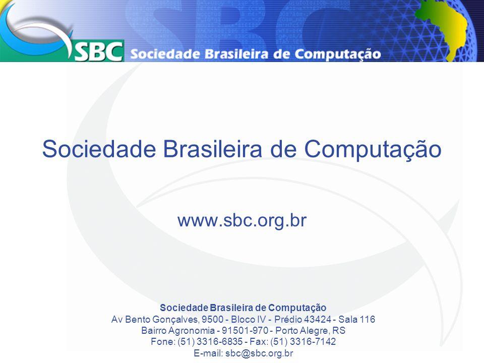 Sociedade Brasileira de Computação www.sbc.org.br Sociedade Brasileira de Computação Av Bento Gonçalves, 9500 - Bloco IV - Prédio 43424 - Sala 116 Bai