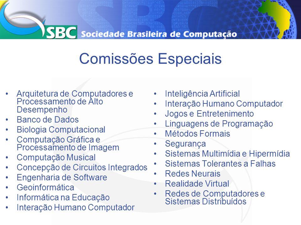 Comissões Especiais Arquitetura de Computadores e Processamento de Alto Desempenho Banco de Dados Biologia Computacional Computação Gráfica e Processa