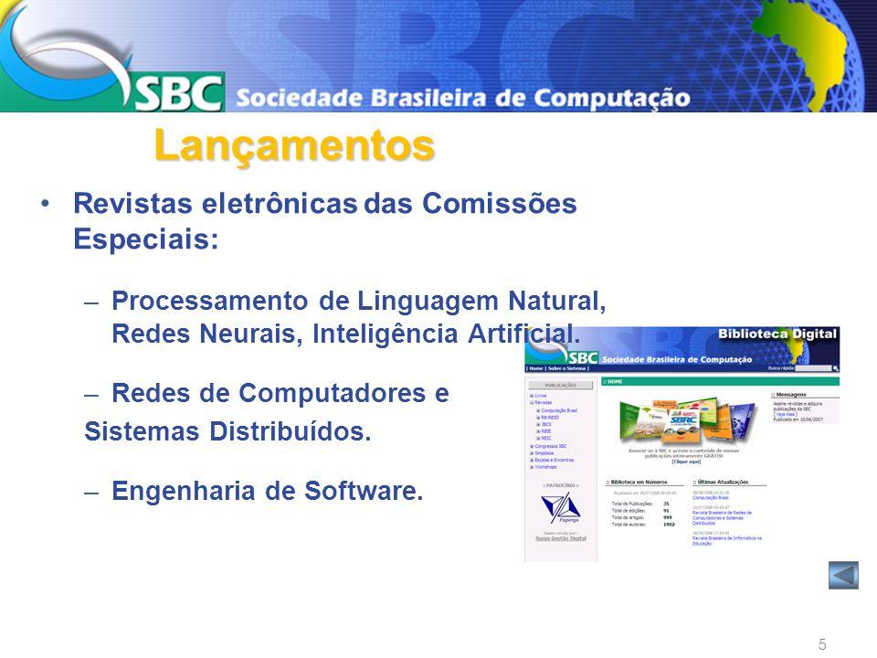 Revistas eletrônicas das Comissões Especiais: –Processamento de Linguagem Natural, Redes Neurais, Inteligência Artificial. –Redes de Computadores e Si
