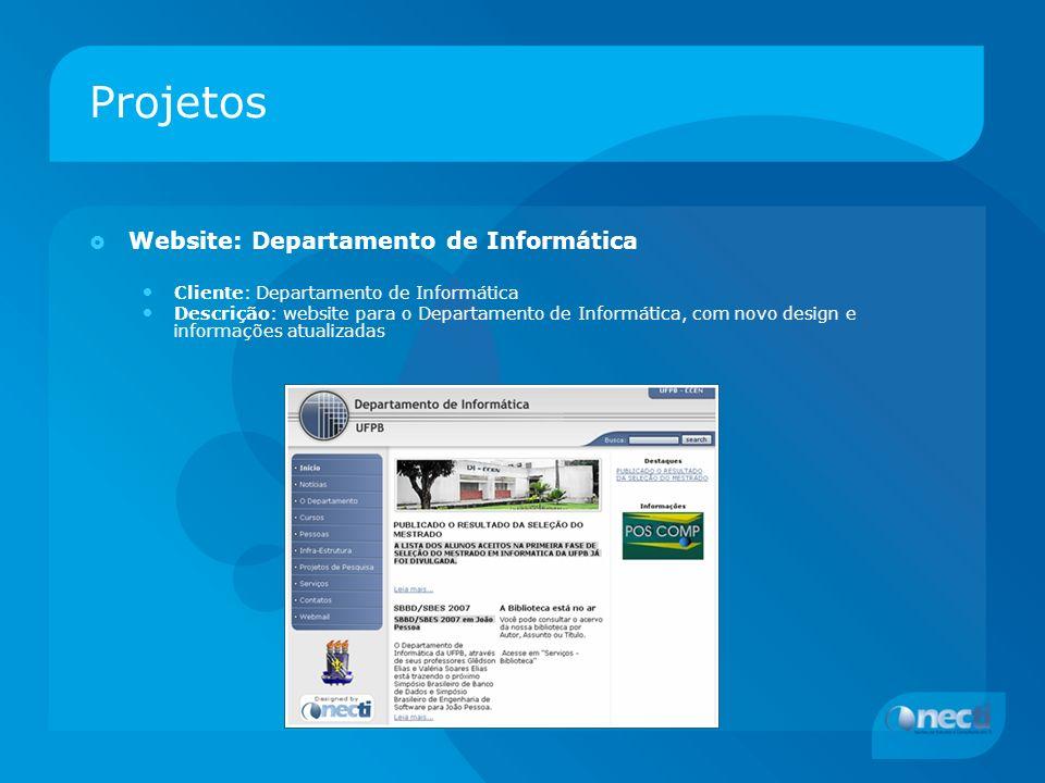 Projetos Website: Departamento de Informática Cliente: Departamento de Informática Descrição: website para o Departamento de Informática, com novo design e informações atualizadas