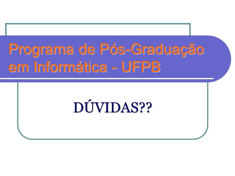 Programa de Pós-Graduação em Informática - UFPB DÚVIDAS??