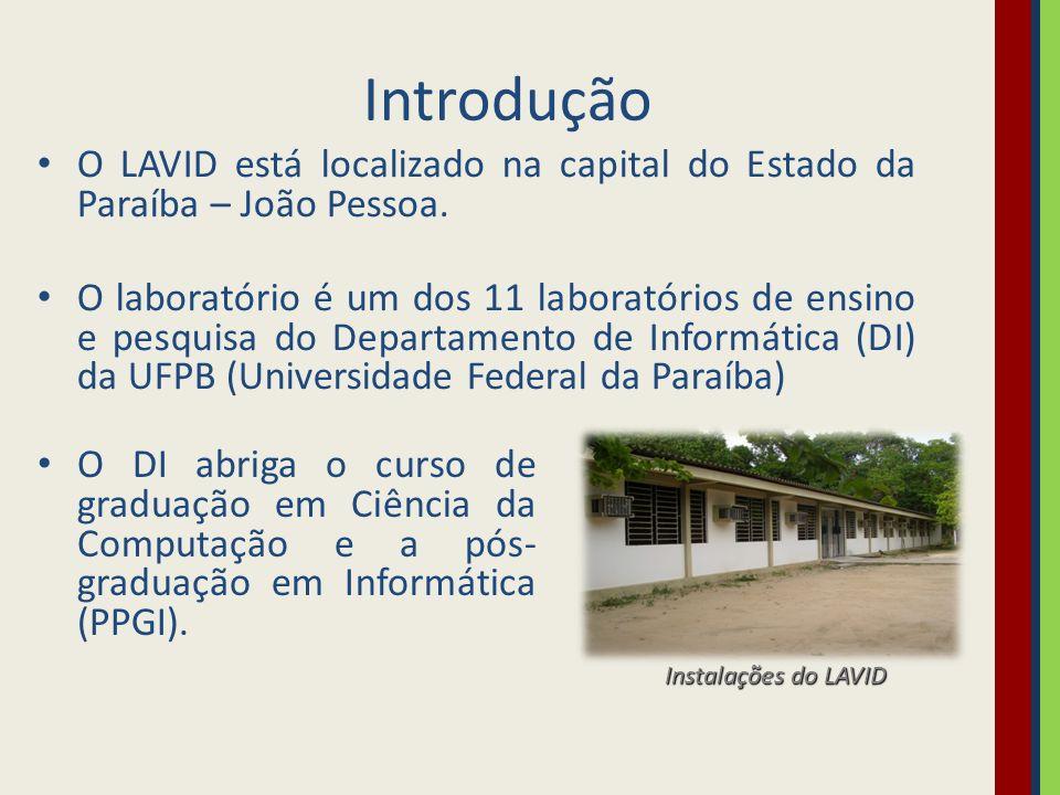 Introdução O LAVID está localizado na capital do Estado da Paraíba – João Pessoa.