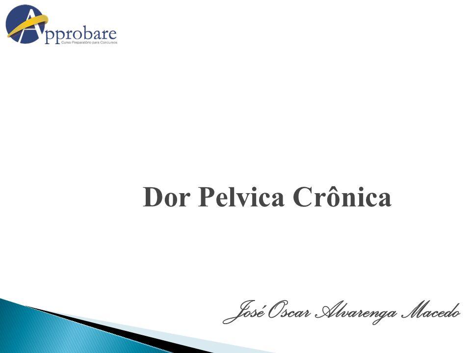 Dor Pelvica Crônica José Oscar Alvarenga Macedo