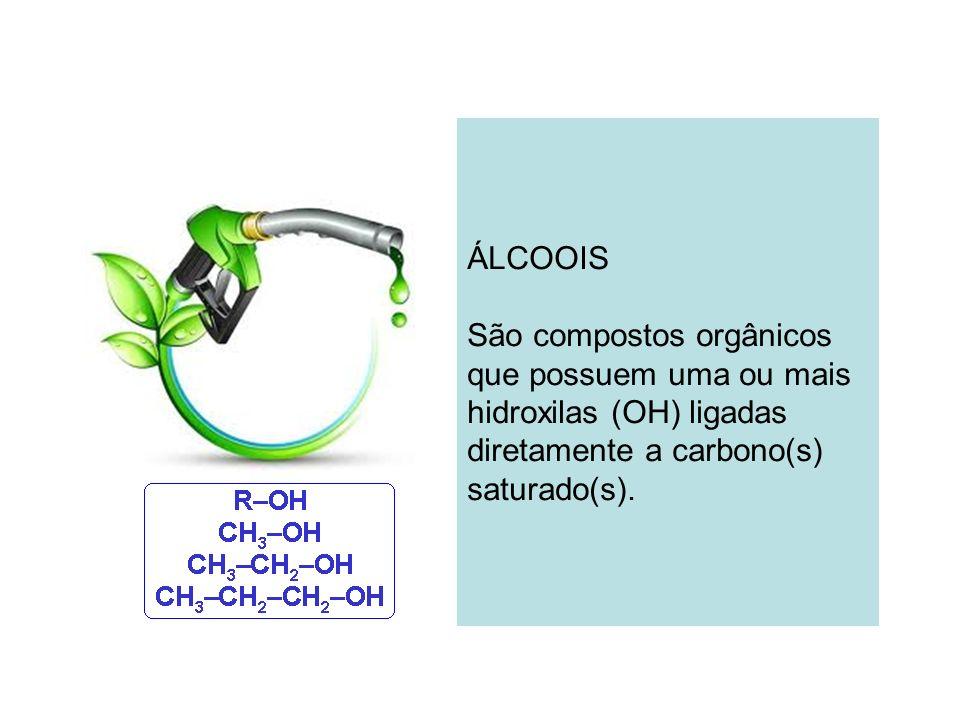 ÁLCOOIS São compostos orgânicos que possuem uma ou mais hidroxilas (OH) ligadas diretamente a carbono(s) saturado(s).