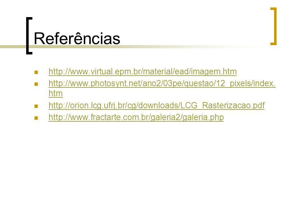 Referências http://www.virtual.epm.br/material/ead/imagem.htm http://www.photosynt.net/ano2/03pe/questao/12_pixels/index. htm http://www.photosynt.net