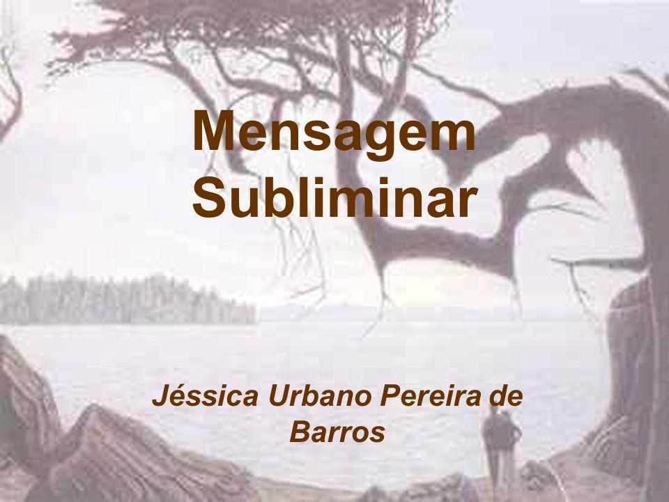 Mensagem Subliminar Jéssica Urbano Pereira de Barros