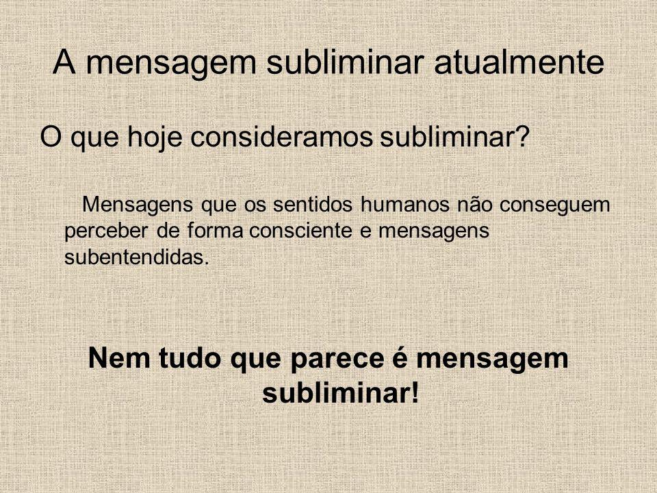 O subconsciente e a mensagem subliminar Subconsciente : termo utilizado em Psicologia para designar aquilo que está situado abaixo do nível da consciência ou que é inacessível à mesma.