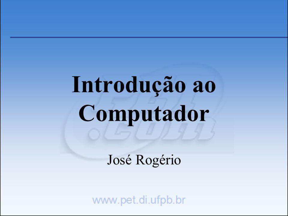 Introdução ao Computador José Rogério