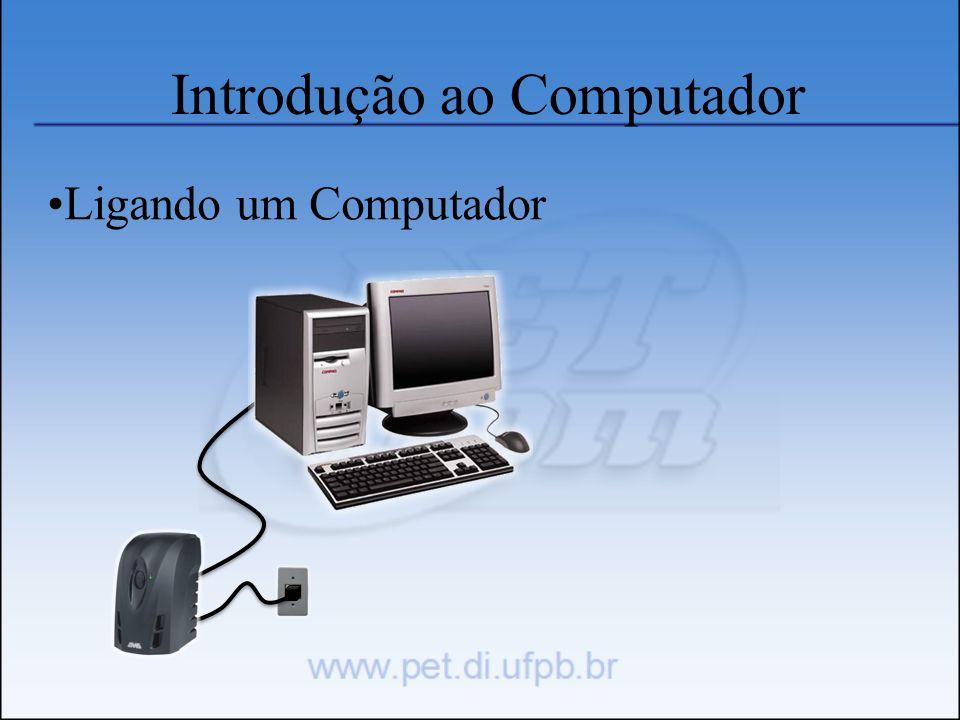 Introdução ao Computador Ligando um Computador