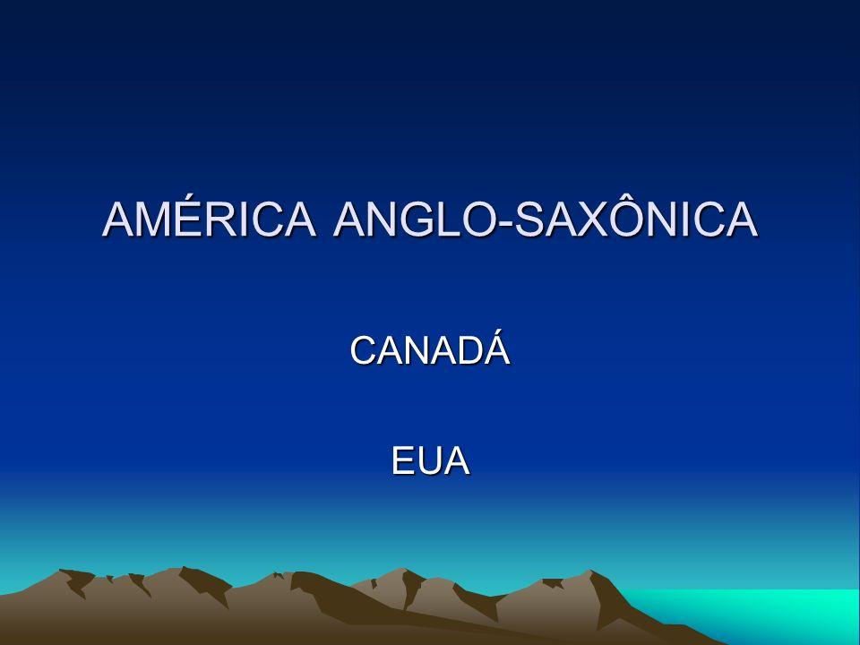 AMÉRICA ANGLO-SAXÔNICA CANADÁEUA