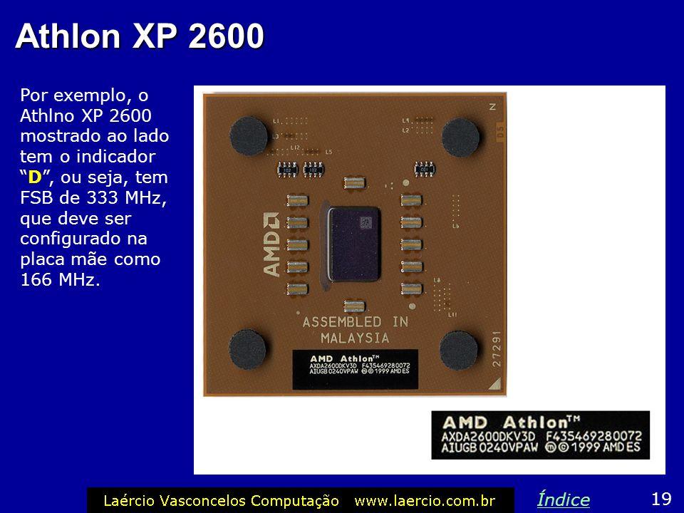 FSB dos Athlons É fácil identificar o FSB de um processador Athlon, Athlon XP e do seu irmão mais novo, o Duron. É preciso checar a numeração estampad