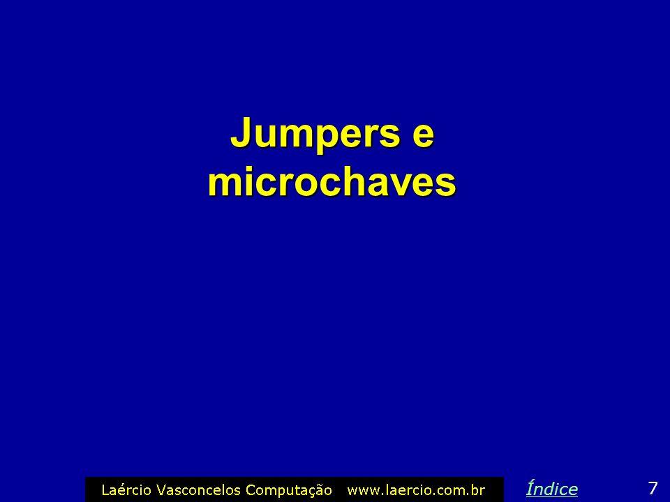 Placas jumperless As placas de CPU modernas, em sua maioria, não utilizam jumpers, portanto são chamadas de jumperless. É muito provável que você cons