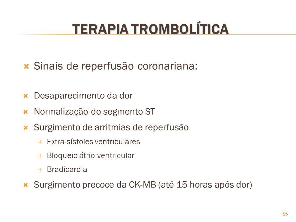 55 TERAPIA TROMBOLÍTICA Sinais de reperfusão coronariana: Desaparecimento da dor Normalização do segmento ST Surgimento de arritmias de reperfusão Ext